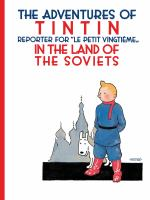 "The Adventures of Tintin, Reporter for ""Le Petit Vingtieme"" in The Land of the Soviets"