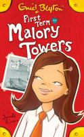 First Term At Malory Towers : The First Book Of Malory Towers