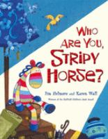 Who Are You, Stripy Horse?