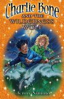 Charlie Bone and the Wilderness Wolf