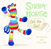 Stripy Horse, Off We Go!
