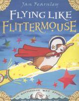 Flying Like Flittermouse