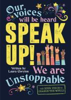 Speak up! : use your voice to change the world