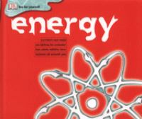 Energy : Electricity, Heat, Power, Sun, Lightning, Fire, Combustion, Fuel, Calorie, Radiation, Force, Science All Around You