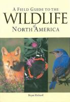 A Field Guide to the Wildlife of North America