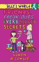 Friends, Freak-outs and Very Secret Secrets