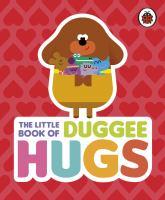 The Little Book of Duggee Hugs