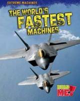 The World's Fastest Machines