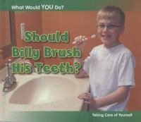 Should Billy Brush His Teeth?