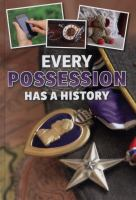 Every Possession Has A History