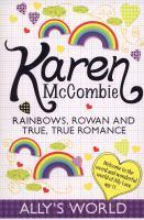 Rainbows, Rowan and True, True Romance