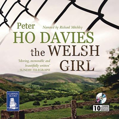 The Welsh girl [sound recording] / Peter Ho Davies ; narrated by Richard Mitchley.