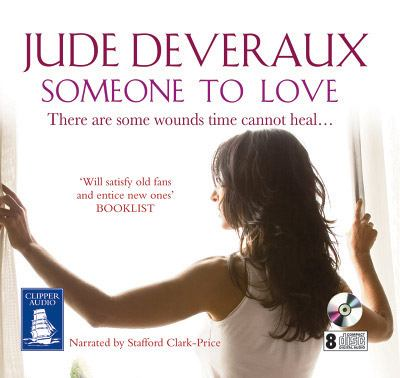 Someone to love [sound recording] / Jude Deveraux ; narrated by Stafford Clark-Price.