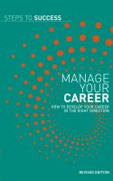 Manage Your Career: How to Develop Your Career in the Right Direction (Steps to Success)
