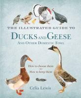 The Illustrated Guide to Ducks and Geese and Other Domestic Fowl