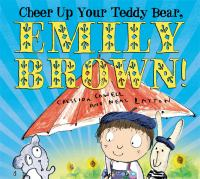 Cheer up your Teddy Bear, Emily Brown