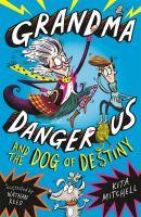 Grandma Dangerous and the Dog of Destiny