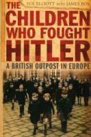 The Children Who Fought Hitler