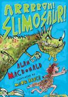 Arrrrgh! Slimosaur!