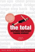 The Total Suspended Bodyweight Training Workout