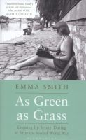 As green as grass : growing up before, during and after the Second World War