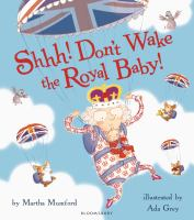 Shhh! Don't Wake the Royal Baby!