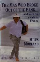 The Man Who Broke Out of the Bank-- and Went for A Walk in France