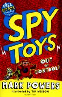 Spy Toys Out of Control!