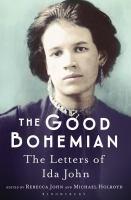 The Good Bohemian : The Letters of Ida John