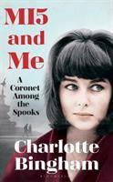 MI5 AND ME : A CORONET AMONG THE SPOOKS