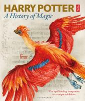 Harry Potter : a history of magic : the spellbinding companion to a unique exhibition