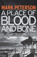 A Place of Blood and Bone