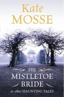 The Mistletoe Bride & Other Winter Tales