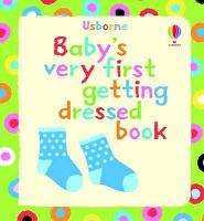 Usborne Baby's Very First Getting Dressed Book