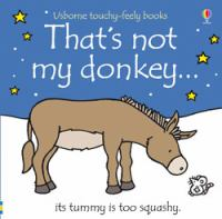 That's Not My Donkey-- Its Tummy Is Too Squashy