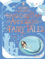 Usborne Illustrated Hans Christian Andersen's Fairy Tales