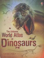 The Usborne World Atlas of Dinosaurs