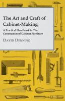 The Art and Craft of Cabinet-making