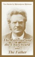The Railroad and the Churchyard and the Father
