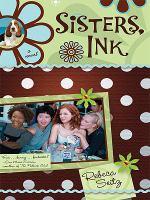 Sisters, Ink