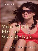 You Had Me at Good-bye