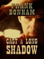 Cast A Long Shadow