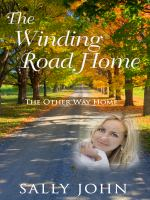 The Winding Road Home /$cby Sally John
