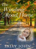 The Winding Road Home /$cby Sally John