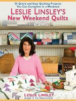 Leslie Linsley's New Weekend Quilts