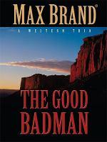The Good Badman