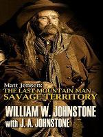 Matt Jensen, the Last Mountain Man Savage Territory