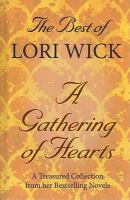 The Best of Lori Wick-- A Gathering of Hearts