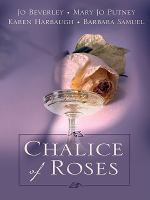 Chalice of Roses
