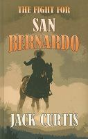 The Fight for San Bernardo